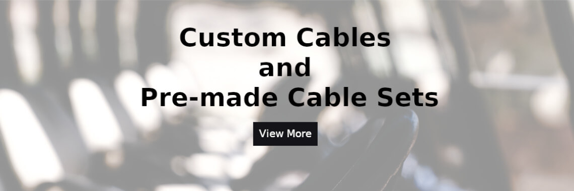 Custom Cables and Cable Sets